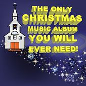 The Only Christmas Album You Will Ever Need de Various Artists