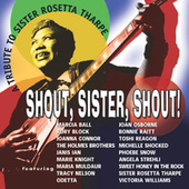 Shout, Sister, Shout: A Tribute To Sister Rosetta Tharpe von Various Artists