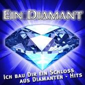 Ein Diamant - Ich bau Dir ein Schloss aus Diamanten - Hits von Various Artists