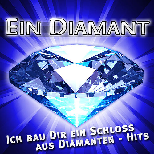 Ein Diamant - Ich bau Dir ein Schloss aus Diamanten - Hits by Various Artists