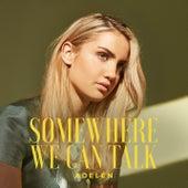 Somewhere We Can Talk von Adelén