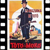 La Mazurka Di Totò (Dal Film Totò Le Mokò 1949) de Toto