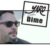 Dime de Yaro