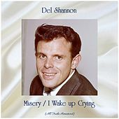 Misery / I Wake up Crying (All Tracks Remastered) von Del Shannon