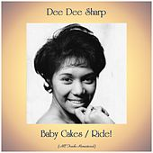 Baby Cakes / Ride! (All Tracks Remastered) de Dee Dee Sharp