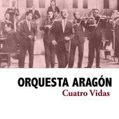 Cuatro Vidas de Orquesta Aragón