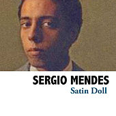 Satin Doll by Sergio Mendes