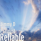 Reliable by Jimmy D Psalmist