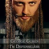 I'm Defenseless by George Guren