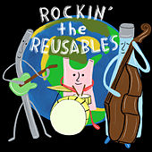 Rockin' the Reusables by Various Artists
