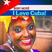 I Love Cuba! von Beny More