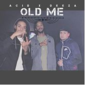 Old Me by Deeza