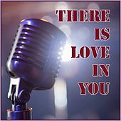 There Is Love in You by Various Artists