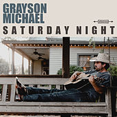 Saturday Night by Grayson Michael