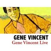 Gene Vincent Live (Live) von Gene Vincent