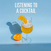 Listening to a cocktail de John Toso