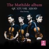 The Mathilde Album von Quatuor Arod