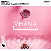 Holding On (The Remixes) by Medina