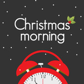 Christmas Morning (Top Holiday Hit Songs) by Various Artists