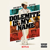 Dolemite Is My Name (Music from the Netflix Film) by SCOTT BOMAR