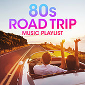 80s Road Trip Music Playlist by Various Artists
