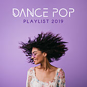Dance Pop Playlist 2019 by Various Artists