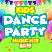 Kids Dance Party Music Mix 2019 by Various Artists