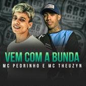 Vem Com a Bunda by Mc Pedrinho
