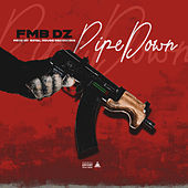 Pipe Down by Fmb Dz