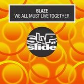 We All Must Live Together de La Blaze