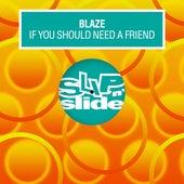 If You Should Need A Friend de La Blaze