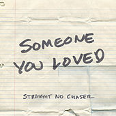 Someone You Loved von Straight No Chaser