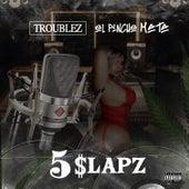 5 Slapz by Troublez