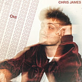 Oh! by Chris James