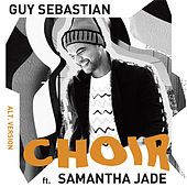 Choir (Alt. Version) de Guy Sebastian