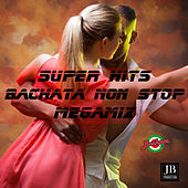 Super Hit Bachata Megamix  Non  Stop (Medley) by Extra Latino