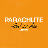 Had It All (Acoustic) by Parachute