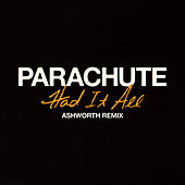 Had It All (Ashworth Remix) di Parachute