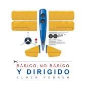 Básico, No Básico y Dirigido by Elmer Ferrer