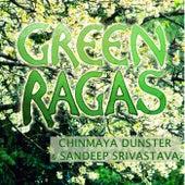 Green Ragas by Chinmaya Dunster