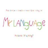 My Language (feat. Keara Alyse) de Mark Battles, King Los,