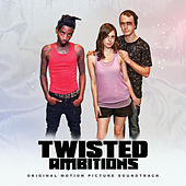 Twisted Ambitions (Original Motion Picture Soundtrack) von Various Artists
