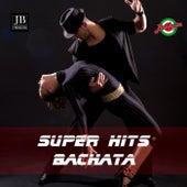 Super Hit Bachata von Various Artists
