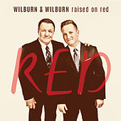 Raised On Red by Wilburn And Wilburn