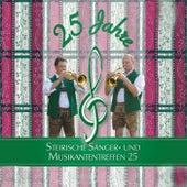 25 Jahre Steirische Sänger- und Musikantentreffen 25 by Various Artists