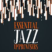Essential Jazz Improvisers by Various Artists