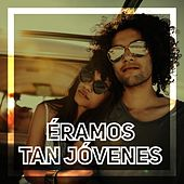 Éramos tan jóvenes by Various Artists