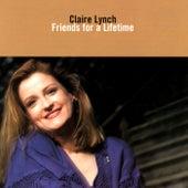 Friends For A Lifetime de Claire Lynch