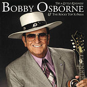 Try A Little Kindness by Bobby Osborne