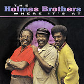 Where It's At by The Holmes Brothers